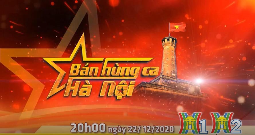 Đài PT - TH Hà Nội tổ chức chương trình 'Bản hùng ca Hà Nội'